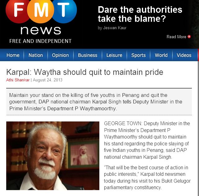 http://www.freemalaysiatoday.com/category/nation/2013/08/24/karpal-waytha-should-quit-to-maintain-pride/